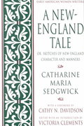 A New-England Tale; Or, Sketches of New-England Character and Manners 1st Edition 9780195093278 0195093275