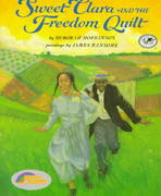 Sweet Clara and the Freedom Quilt 97th Edition 9780679874720 0679874720
