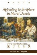 Appealing to Scripture in Moral Debate 1st Edition 9780802849427 0802849423