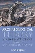 Archaeological Theory 2nd edition 9781405100151 140510015X