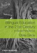 Bilingual Education in the 21st Century 1st Edition 9781405119948 1405119942