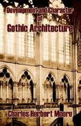 Development and Character of Gothic Architecture 0 9781410207630 1410207633