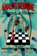 Analog Medicine - a Science of Healing 0 9781410710420 1410710424
