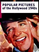 Popular Pictures of the Hollywood 1940s 0 9781411617377 1411617371