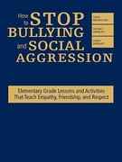 How to Stop Bullying and Social Aggression 0 9781412958103 1412958105