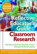 The Reflective Educator's Guide to Classroom Research 2nd Edition 9781412966573 1412966574