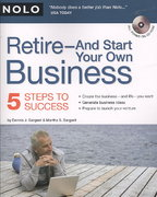 Retire - And Start Your Own Business 1st edition 9781413307658 1413307655