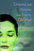 Dreams and Visions and Bears, Oh My! 0 9781413727692 1413727697