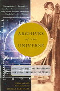 Archives of the Universe: 100 Discoveries That Transformed Our Understanding of the Cosmos 1st Edition 9780375713682 0375713689