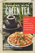 Cooking with Green Tea 0 9781583330654 1583330658