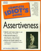 The Complete Idiot's Guide to Assertiveness 0 9780028619644 0028619641
