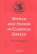 Women and Humor in Classical Greece 0 9780521822534 052182253X