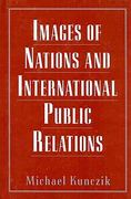 Images of Nations and International Public Relations 1st Edition 9781136689024 1136689028