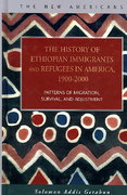 The History of Ethiopian Immigrants and Refugees in America, 1900-2000 0 9781593321512 1593321511
