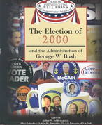 The Election of 2000 and the Administration of George W. Bush 0 9781590843659 1590843657