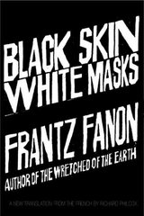 Black Skin, White Masks 1st Edition 9780802143006 0802143008