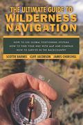The Ultimate Guide to Wilderness Navigation 0 9781585744909 1585744905