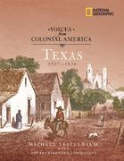 Voices from Colonial America: Texas 1527-1836 0 9780792266822 079226682X