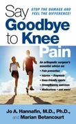 Say Goodbye to Knee Pain 1st edition 9781416540595 1416540598