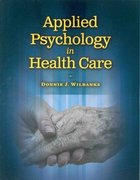 Applied Psychology In Health Care 1st edition 9781418053482 1418053481