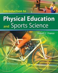 Introduction to Physical Education and Sport Science 1st Edition 9781418055295 1418055298