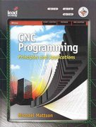 CNC Programming: Principles and Applications 1st Edition 9781418060992 1418060992