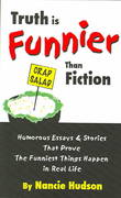 Truth Is Funnier Than Fiction 0 9781418493660 141849366X