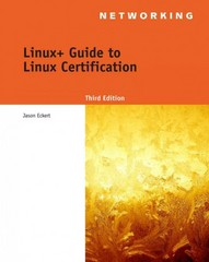 Linux+ Guide to Linux Certification 3rd edition 9781418837211 1418837210