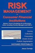 RISK MANAGEMENT in Consumer Financial Institutions 0 9781419671814 1419671812