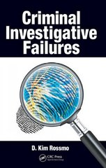 Criminal Investigative Failures 1st Edition 9781420047516 1420047515