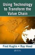 Using Technology to Transform  the Value Chain 1st edition 9781420047592 1420047590