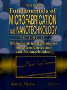 Manufacturing Techniques for Microfabrication and Nanotechnology 3rd Edition 9781420055191 1420055194
