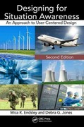 Designing for Situation Awareness 2nd Edition 9781420063554 1420063553