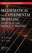 Mathematical and Experimental Modeling of Physical and Biological Processes 1st Edition 9781420073386 1420073389