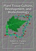 Plant Tissue Culture, Development, and Biotechnology 1st Edition 9781439896143 1439896143