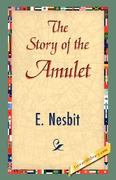 The Story of the Amulet 0 9781421838465 142183846X