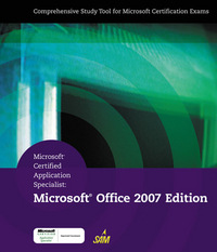 Microsoft Certified Application Specialist: Microsoft Office 2007 Edition 1st edition 9781423904397 1423904397