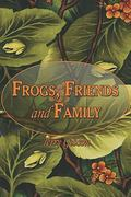 Frogs, Friends and Family 0 9781424146987 1424146984