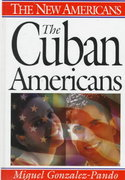 The Cuban Americans 0 9780313298240 0313298246