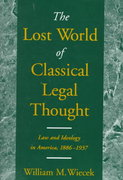 The Lost World of Classical Legal Thought 0 9780195118544 0195118545
