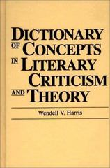 Dictionary of Concepts in Literary Criticism and Theory 0 9780313259326 0313259321