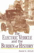 The Electric Vehicle and the Burden of History 0 9780813528090 0813528097