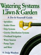 Watering Systems for Lawn and Garden 0 9780882669069 0882669060