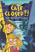 Case Closed?! 1st edition 9780761327394 0761327398