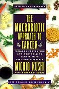Macrobiotic Approach to Cancer 2nd edition 9780895294869 0895294869