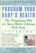 Program Your Baby's Health 1st edition 9780345441997 0345441990