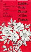 Edible Wild Plants of the Prairie 0 9780700603251 0700603255