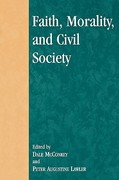 Faith, Morality, and Civil Society 0 9780739104835 0739104837