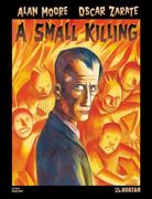 Alan Moore's A Small Killing 1st Edition 9781592910090 1592910092