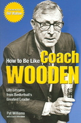 How to Be Like Coach Wooden 0 9780757303913 0757303919